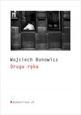 Druga ręka - Wojciech Bonowicz | mała okładka
