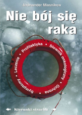 Nie bój się raka Kierunki strachu - Aleksander Miasnikow | mała okładka