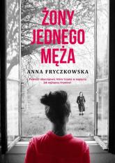 Żony jednego męża - Anna Fryczkowska | mała okładka