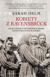 Kobiety z Ravensbrück Życie i śmierć w hitlerowskim obozie koncentracyjnym dla kobiet - Sarah Helm | mała okładka