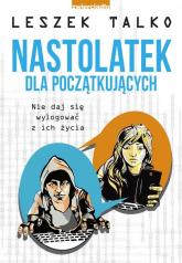 Nastolatek dla początkujących - Leszek Talko | mała okładka