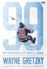 Wayne Gretzky Opowieści z tafli NHL - Gretzky Wayne, McLellan Day Kirstie   mała okładka