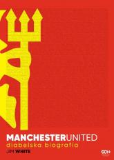 Manchester United Diabelska biografia - Jim White | mała okładka