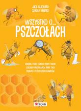 Wszystko o pszczołach - Guichard Jack, Xenard Carole | mała okładka