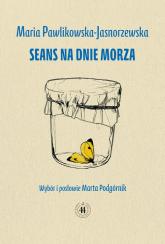 Seans na dnie morza - Maria Pawlikowska-Jasnorzewska | mała okładka