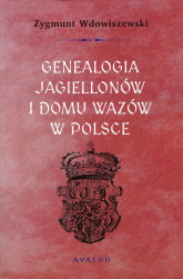 Genealogia Jagiellonów i Domu Wazów w Polsce - Zygmunt Wdowiszewski | mała okładka