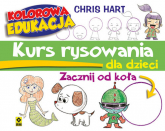 Kurs rysowania dla dzieci Zacznij od koła - Christopher Hart | mała okładka