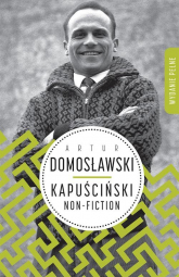Kapuściński non-fiction - Artur Domosławski | mała okładka