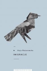Imigracje - Kaja Malanowska | mała okładka
