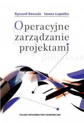 Operacyjne zarządzanie projektami - Knosala Ryszard, Łapuńka Iwona   mała okładka
