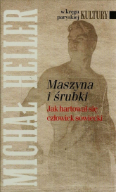 Maszyna i śrubki Jak hartował się człowiek sowiecki - Michał Heller | mała okładka