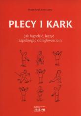 Plecy i kark Jak łagodzi leczyć i zapobiegać dolegliwościom - Schell Elisabet, Lorenz Karin | mała okładka