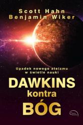 Dawkins kontra Bóg - Hahn Scott, Wiker Benjamin   mała okładka