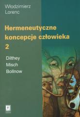 Hermeneutyczne koncepcje człowieka Tom 2 - Włodzimierz Lorenc | mała okładka