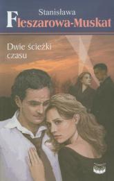 Dwie ścieżki czasu - Stanisława Fleszarowa-Muskat | mała okładka
