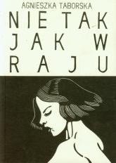 Nie tak jak w raju - Agnieszka Taborska | mała okładka