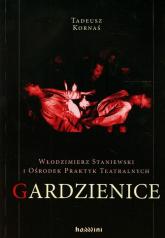 Włodzimierz Staniewski i Ośrodek Praktyk Teatralnych Gardzienice - Tadeusz Kornaś | mała okładka