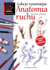 Lekcje rysowania Anatomia ruchu - Jean-Pierre Lemerand | mała okładka