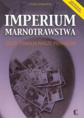 Imperium marnotrawstwa Gdzie znikają nasze pieniądze - Leszek Szymowski   mała okładka