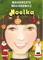 Noelka - Małgorzata Musierowicz | mała okładka