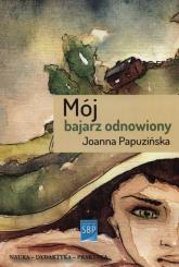 Mój bajarz odnowiony - Joanna Papuzińska | mała okładka