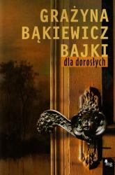 Bajki dla dorosłych - Grażyna Bąkiewicz | mała okładka
