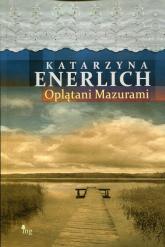 Oplątani Mazurami - Katarzyna Enerlich | mała okładka
