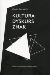 Kultura dyskurs znak - Maciej Czerwiński | mała okładka