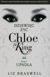 Dziewięć żyć Chloe King Tom 1 Upadła - Liz Braswell | mała okładka