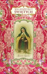 Mała książeczka o świętych - Barrely Christine, Leblon Saskia, Péraudin Laure | mała okładka