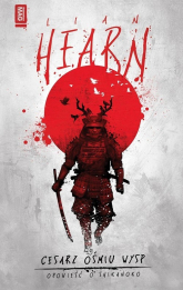 Cesarz ośmiu wysp Opowieści o Shikanoko Tom 1 - Lian Hearn | mała okładka