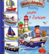 Mały chłopiec Poznaj statki z Jurkiem - Emilie Beaumont | mała okładka