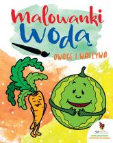 Owoce i warzywa Malowanki wodne -  | mała okładka