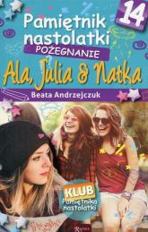 Pamiętnik nastolatki 14 Pożegnanie - Beata Andrzejczuk | mała okładka