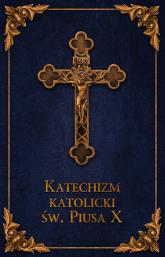 Katechizm Katolicki Św. Piusa X Granat -  | mała okładka
