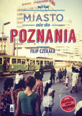 Miasto nie do Poznania - Filip Czekała | mała okładka