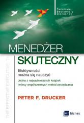 Menedżer skuteczny Efektywności można się nauczyć - Drucker Peter F. | mała okładka