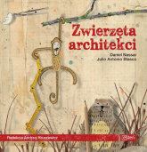 Zwierzęta architekci - Nassar Daniel, Blasco Julio Antonio | mała okładka