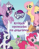 My Little Pony Krótkie opowieści na dobranoc - Marta Jamrógiewicz | mała okładka