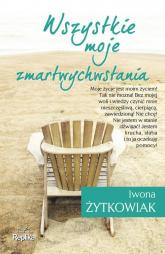 Wszystkie moje zmartwychwstania - Iwona Żytkowiak | mała okładka