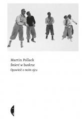 Śmierć w bunkrze Opowieść o moim ojcu - Pollack Martin   mała okładka