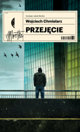 Przejęcie - Wojciech Chmielarz | mała okładka