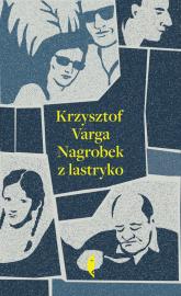 Nagrobek z lastryko - Krzysztof Varga | mała okładka