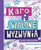 Karo i szalone wyzwania - Anna Makowska   mała okładka
