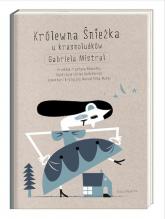 Królewna Śnieżka u krasnoludków - Gabriela Mistral | mała okładka