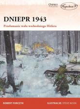 Dniepr 1943 Przełamanie wału wschodniego Hitlera - Robert Forczyk   mała okładka