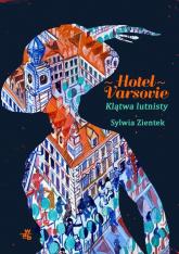 Hotel Varsovie Klątwa lutnisty - Sylwia Zientek   mała okładka