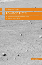 Po-widoki pustki O sposobach konceptualizowania pustki w kulturze współczesnej - Małgorzata Czapiga | mała okładka