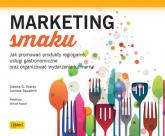 Marketing smaku Jak promować produkty regionalne, usługi gastronomiczne oraz organizować wydarzenia kulinarne - Squadrilli Luciana, Scarso Slawka G. | mała okładka