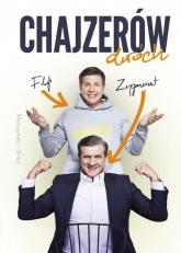 Chajzerów dwóch - Filip Chajzer, Zygmunt Chajzer | mała okładka